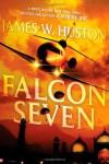Falcon Seven - James W. Huston