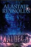 Kaldera 1 (Odhalený vesmír, #2) - Alastair Reynolds, Jana Oščádalová, Jan Oščádal