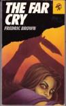 The Far Cry - Fredric Brown