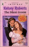 The Silent Groom (Harlequin Intrigue, #412) - Kelsey Roberts
