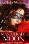 Masquerade's Moon - RaShelle Workman