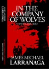 In the Company of Wolves - James Michael Larranaga