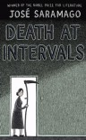 Death at Intervals - José Saramago, Margaret Jull Costa