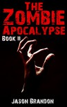 The Zombie Apocalypse: Book II - Jason Brandon