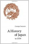 A History of Japan to 1334 - George Sansom