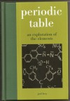 Periodic Table: An Exploration of the Elements - Joel Levy