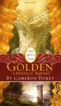 "Golden: A Retelling of ""Rapunzel"" - Cameron Dokey, Mahlon F. Craft"