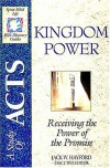 Kingdom Power: Receiving the Power of the Promise: A Study in the Book of Acts - Jack Hayford, Joseph Snider