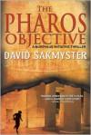 The Pharos Objective  - David Sakmyster
