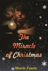 The Miracle of Christmas - Morris Fenris