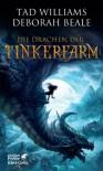Die Drachen der Tinkerfarm - Tad Williams;Deborah Beale
