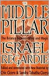 The Middle Pillar: The Balance Between Mind and Magic - Israel Regardie, Chic Cicero, Sandra Tabatha Cicero