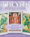 The Thoth Companion: The Key to the True Symbolic Meaning of the Thoth Tarot - Michael Osiris Snuffin