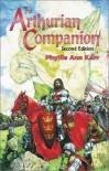 The Arthurian Companion (Pendragon Fiction) - Phyllis Ann Karr