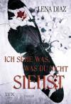 Ich sehe was, was du nicht siehst (German Edition) - Lena Diaz, Frauke Lengermann