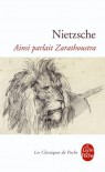 Ainsi Parlait Zarathoustra: un livre pour tous et pour personne - Friedrich Nietzsche, Georges-Arthur Goldschmidt