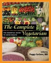 The Complete Vegetarian: The Essential Guide to Good Health - Peggy Carlson