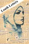 Loath Letters - Christy Leigh Stewart, Megan Hansen