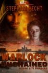 Warlock Unchained - Stephani Hecht