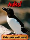 Auks! Learn About Auks and Enjoy Colorful Pictures - Look and Learn! (50+ Photos of Auks) - Becky Wolff