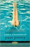 Pure Poetry: A Novel - Binnie Kirshenbaum