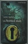 The Horned Man - James Lasdun