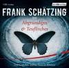 Frank Schätzing liest: Abgründiges & Teuflisches. Drei Kurzkrimis und ein finsteres Märchen - Frank Schätzing