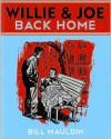 Willie and Joe: Back Home - Bill Mauldin