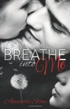 Breathe Into Me  - Amanda  Stone