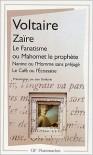 Zaïre suivi de Le Fanatisme ou Mahomet le prophète/Nanine ou l'Homme sans préjugé/Le café ou l'Ecossaise - Voltaire