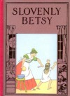 Slovenly Betsy - Heinrich Hoffmann, Walter Hayn