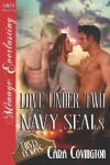 Love Under Two Navy Seals [Lusty, Texas 6] (Siren Publishing Menage Everlasting) - Cara Covington
