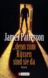 ... denn zum Küssen sind sie da (Alex Cross #2) - James Patterson