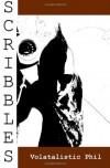 Scribbles - Volatalistic Phil