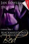 Blackmailed into the Billionaire's Bed - Jan Bowles