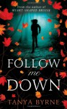 Follow Me Down - Tanya Byrne