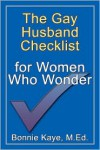 The Gay Husband Checklist for Women Who Wonder - Bonnie Kaye