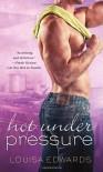 Hot Under Pressure - Louisa Edwards