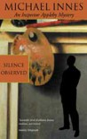 Silence Observed (Inspector Appleby Mystery) - Michael Innes