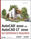 AutoCAD 2010 and AutoCAD LT 2010: No Experience Required - Jon McFarland