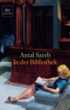 In der Bibliothek: Erzählungen - Antal Szerb