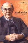 Isaiah Berlin: An Interpretation of His Thought - John Nicholas Gray