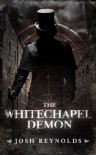 The Whitechapel Demon (The Adventures Of The Royal Occultist) - Joshua   Reynolds