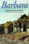 Barbara (Series B: English Translations of Works of Scandinavian Literature) - Jorgen-Frantz Jacobsen