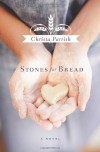 Stones for Bread - Christa Parrish