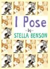 I Pose - Stella Benson