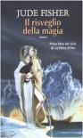 Il risveglio della magia (La Pietra d'Oro, #1) - Jude Fisher, Gloria Pastorino