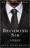 Becoming Sir - Ella Dominguez