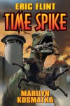 Time Spike (The Ring of Fire) - Eric Flint;Marilyn Kosmatka
