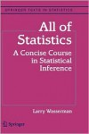 All of Statistics: A Concise Course in Statistical Inference (Springer Texts in Statistics) - Larry Wasserman